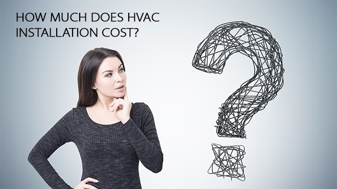 How Much Does HVAC Installation Cost?